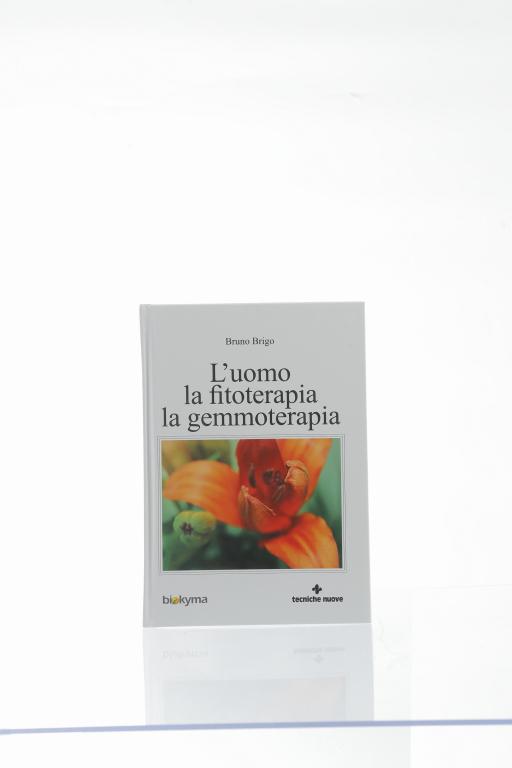 L'uomo, la fitoterapia, la gemmoterapia di Bruno Brigo