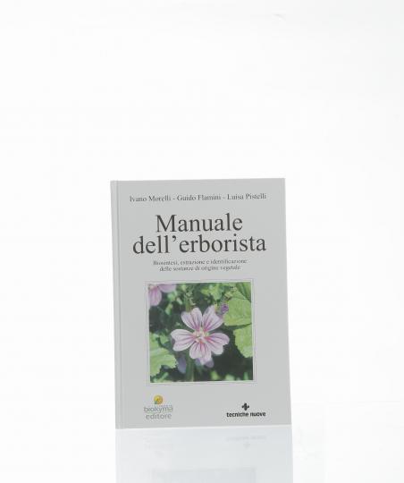 Manuale dell'erborista di I. morelli - G. Flamini - L. pistelli